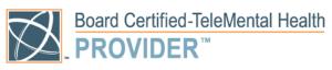 Baord Certified Telemental Health Provider